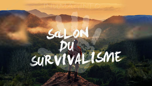 1ER SALON DU SURVIVALISME EN EUROPE - inumaginfo.com